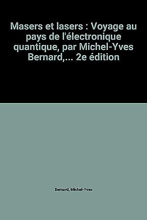 Masers et lasers : Voyage au pays: Michel-Yves Bernard