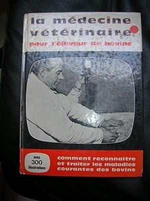 LA MEDECINE VETERINAIRE POUR ELEVEUR DE BOVINS.COMMENT: BOCCARA/CHATELIN