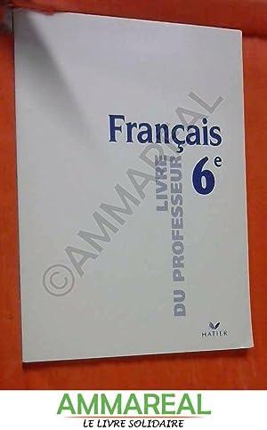 Francais 6eme Livre Du Professeur Abebooks