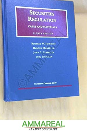 Securities Regulation: Cases and Materials: Richard W. Jennings,