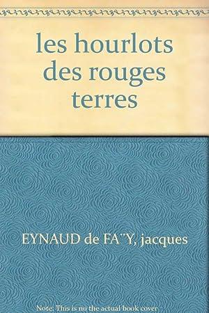 les hourlots des rouges terres: Jacques Eynaud de