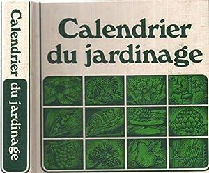 Calendrier du jardinage de collectif abebooks for Horaire jardinage