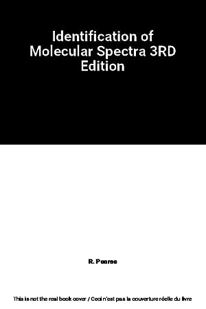 Identification of Molecular Spectra 3RD Edition: R. Pearse