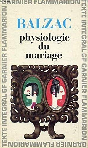 Physiologie du mariage: BALZAC H. DE