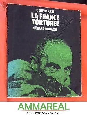La France torturée (L'Enfer nazi): Gérard Bouaziz et