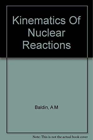 Kinematics of Nuclear Reactions: A. Baldin