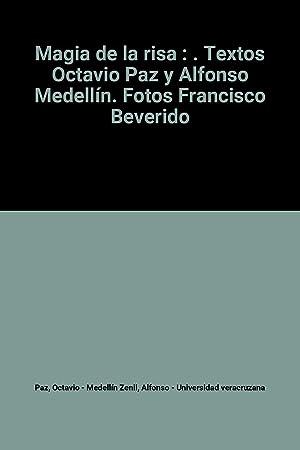 Magia de la risa : . Textos: Octavio Paz, Alfonso