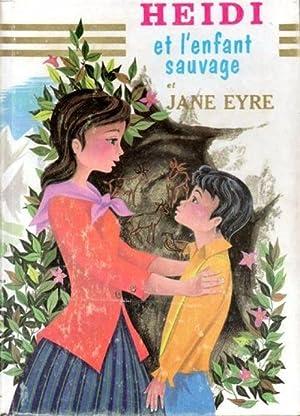 Heidi et l'enfant sauvage + Jane Eyre: Nelly Kristink, Charlotte