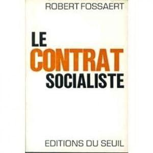 Le contrat socialiste: Fossaert Robert