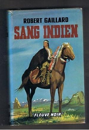 Robert Gaillard. Sang indien: Robert Gaillard