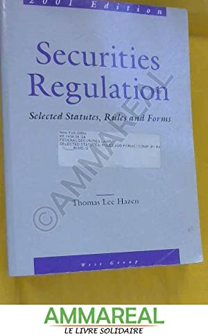 Securities Regulation: Selected Statutues, Rules and Forms,: Ratner et Hazen