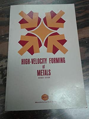High Velocity Forming of Metals, Revised Edition: E. J Bruno