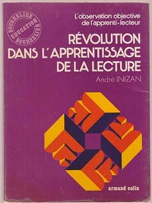 Révolution d'ans l'apprentissage de la lecture.: André INIZAN