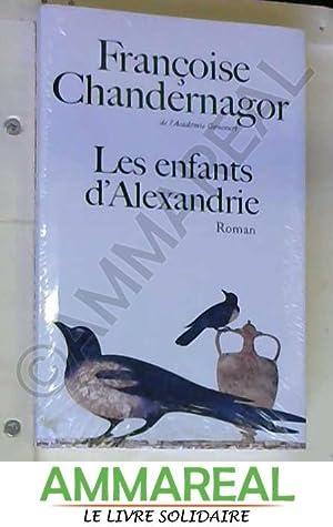Les enfants d'Alexandrie: Françoise Chandernagor
