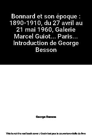 Bonnard et son époque : 1890-1910, du: George Besson et