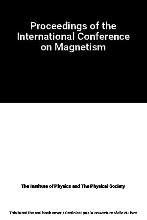 Proceedings of the International Conference on Magnetism: The Institute of
