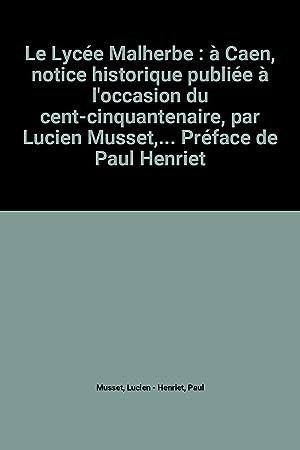 Le Lycée Malherbe : à Caen, notice: Lucien Musset et