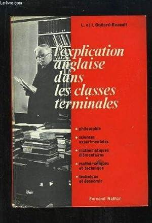 L'explication anglaise dans les classes terminales.: GUITARD-RENAU (L et