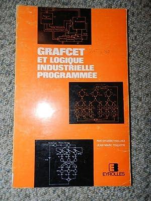 GRAFCET et logique industrielle programmée (Collection Ingénieurs: Sylvain Thelliez et