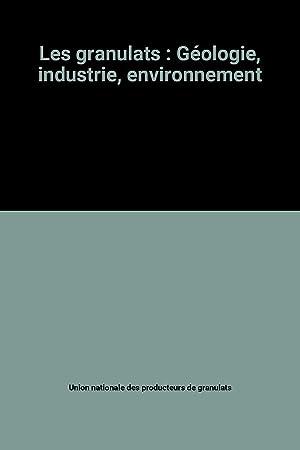 Les granulats : Géologie, industrie, environnement: Union nationale des