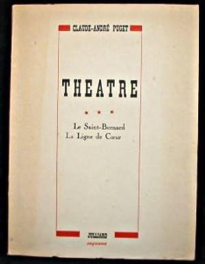 Théâtre, Le Saint-Bernard, La Ligne de Coeur: Puget Claude-André et