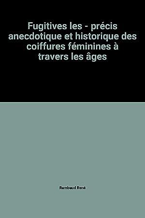 Fugitives les - précis anecdotique et historique: Rambaud René
