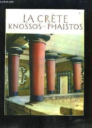 La Crète. Knossos-Phaistos.: MANIADAKIS C.