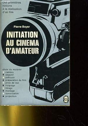 Initiation au cinema d'amateur: PIERRE BOYER LATOUR.