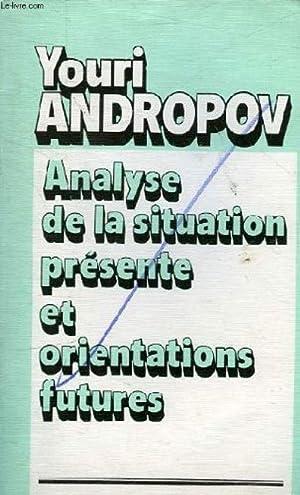 Analyse de la situation presente et orientations: Y V ANDROPOV