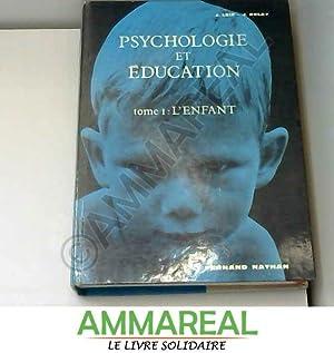 Psychologie et éducation tome 1: l'enfant: Delay Jean Leif