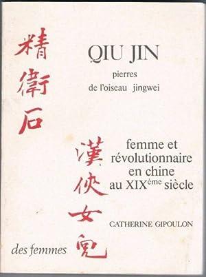 Qiu Jin - Pierres de l'oiseau Jingwei: QIU JIN [TS'IEOU