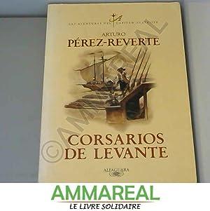 Corsarios de Levante: ARTURO PERE-REVERTE