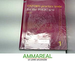 Oxford Practice Tests for the TOEIC Test: Collectif