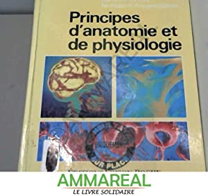 Principes d'anatomie et de physiologie: Gerard J Tortora