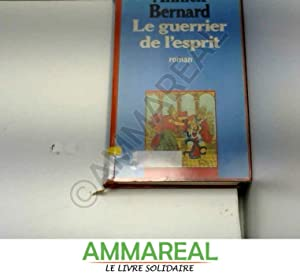 Le Guerrier de l'esprit: Annick Bernard