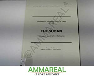 The Sudan: Towards Industrial Revitalization (Industrial development: Regional and Country