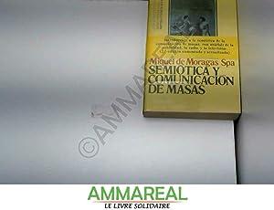 Semiotica y comunicacion de masas: MIQUEL DE MORAGAS
