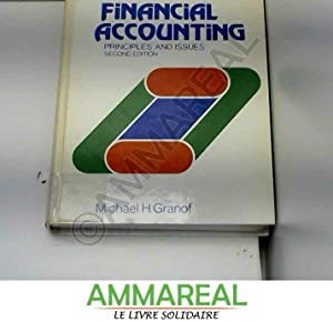 Financial Accounting: Principles and Issues: Michael H. Granof