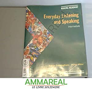 MAKING HEADWAY : EVERYDAY LISTENING AND SPEAKING: Sarah Cunningham et