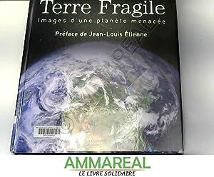 Terre fragile : Images d'une planète menacée: Jean-Louis Etienne, Michael