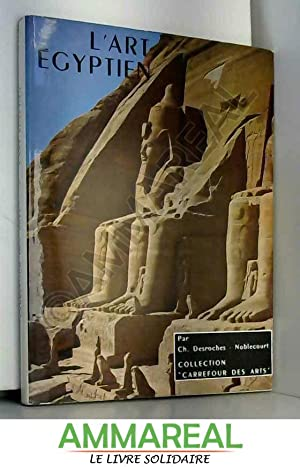 L'art egyptien: DESROCHES-NOBLECOURT CHRISTIANE