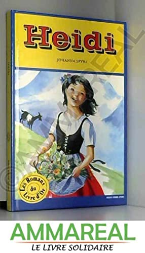 J. Spyri. Heidi : . Adaptation d'Élisabeth: Johanna Spyri et