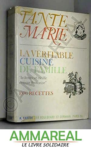 La Véritable cuisine de famille : Par: Tante Marie