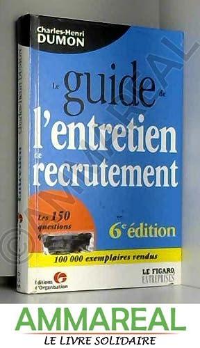 Le Guide de l'entretien de recrutement 2002: Charles-Henri Dumon
