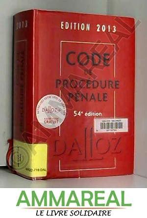 Code de procédure pénale 2013 - 54e: Dalloz-Sirey, Carole Gayet,