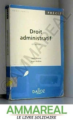 DROIT ADMINISTRATIF. : 15ème édition: Jean Rivero et