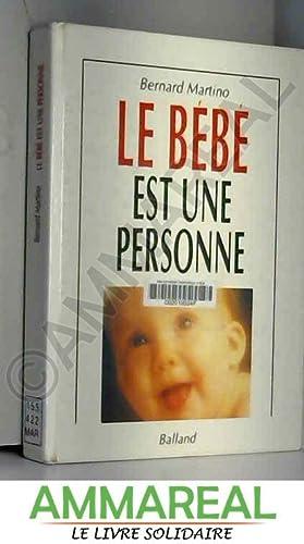 Le bébé est une personne: Bernard Martino