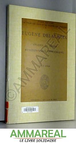 Eugène Delacroix. - Studien zu seiner künstlerischen: Fritz Gysin
