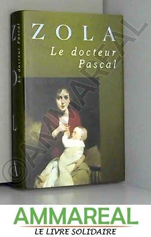 Le Docteur Pascal / Zola, Emile /: Emile Zola