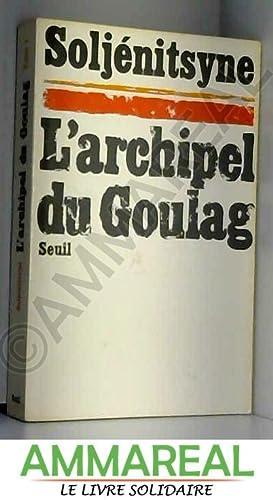 L'archipel du goulag 1918-1956 essai d'investigation littéraire: Soljenitsyne Alexandre